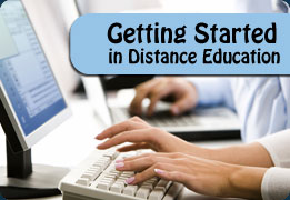 Getting Started in Distance Education