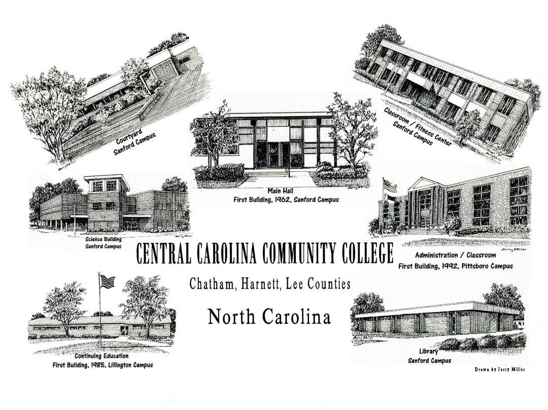 "Click to enlarge,   As part of its 50th Anniversary celebration, Central Carolina Community College has commissioned artist Jerry Miller to create a print montage of pen-and-ink drawings of buildings from the college's three campuses. Included are the first buildings constructed at each of the campuses: Main Hall (1962), now Wilkinson Hall, on the Lee County Campus; the Continuing Education Building (1985), on the Harnett County Campus; and the Administration/Classroom Building (1992), on the Chatham County Campus. The print also includes drawings of the Library, Classroom/Fitness Center, Science Building, and courtyard at the Lee Campus. Copies of the Central Carolina Community College multi-campus pen-and-ink print are available as 5"" by 7"" notecards (eight to a pack) for $10 and 8"" by 10"" print for $20. They will be sold through June 2012 as part of the college's 50th anniversary celebration at each of the college's anniversary events and by the CCCC Foundation. An 11"" by 14"" print is available unframed for $30 or in a 16"" by 20"" frame for $125. The 11"" by 14"" print is being sold by pre-order only until June 30. To order, email Emily Hare at  ehare@cccc.edu  or call (919) 718-7230. Make checks payable to the CCCC Foundation."