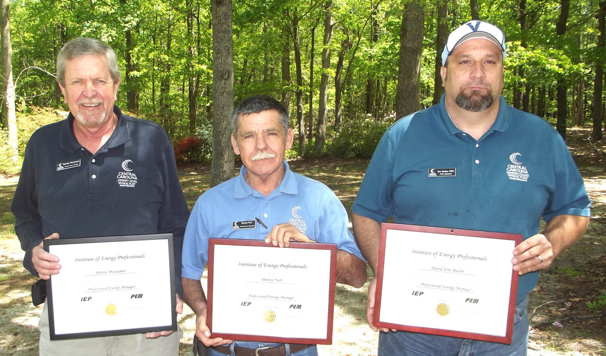Click to enlarge,  Three Central Carolina Community College employees - (left to right) Ronnie Measamer, Danny Furr, and David Eric Butler -- have received Professional Energy Manager (PEM) certification from the Institute of Energy Professionals. Measamer, Furr, and Butler completed 96 hours of instruction over a seven-month period through N.C. State University. After completion of the instruction, they had to successfully complete an examination to receive the PEM certification.