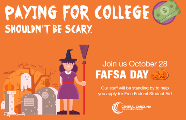Click to enlarge,  Central Carolina Community College will host FAFSA (Free Application for Federal Student Aid) Day from 9 a.m. to noon on Saturday, Oct. 28.